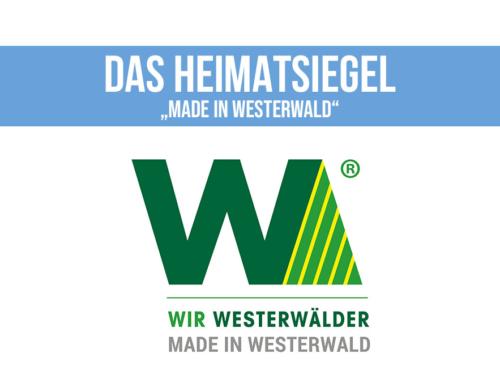 """Das Heimatsiegel """"Made in Westerwald"""""""